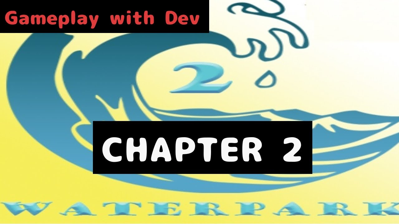 New Waterpark Chapter 2 With Dev Camping Inspired Sneekpeek