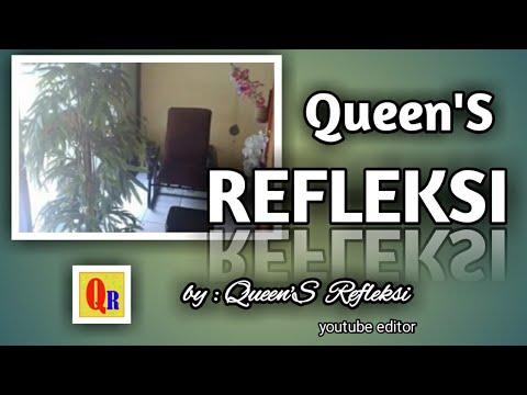 QUEEN'S REFLEKSI - YouTube