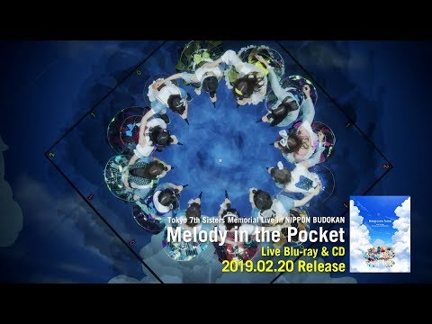 "【Tokyo 7th シスターズ】『Tokyo 7th Sisters Memorial Live in NIPPON BUDOKAN ""Melody in the Pocket""』Trailer"