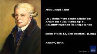 Franz Joseph Haydn, Sonata IV: Eli, Eli, lama asabthani? (Largo)