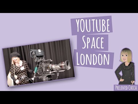 YouTube Space London VLOG with Preloved Chica
