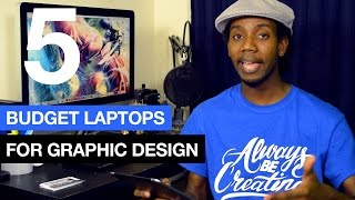 5 Budget Graphic Design Laptops 2015