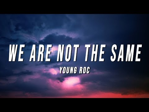 Young Roc - We Are Not The Same (Lyrics)