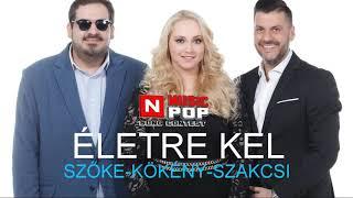 Szőke-Kökény-Szaksi - Életre Kel (N MUSICPOP Song Contest 2018) Official Audio