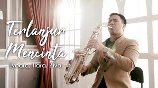 Download Terlanjur Mencinta - Lyodra, Tiara, Ziva (Saxophone Cover by Desmond Amos) #terlanjurmencinta