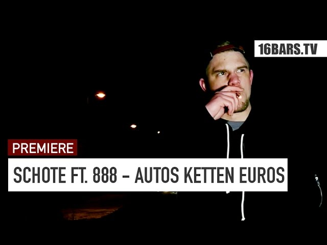 Schote - Autos Ketten Euros feat. 888 (prod. by Enaka) // 16BARS.TV PREMIERE