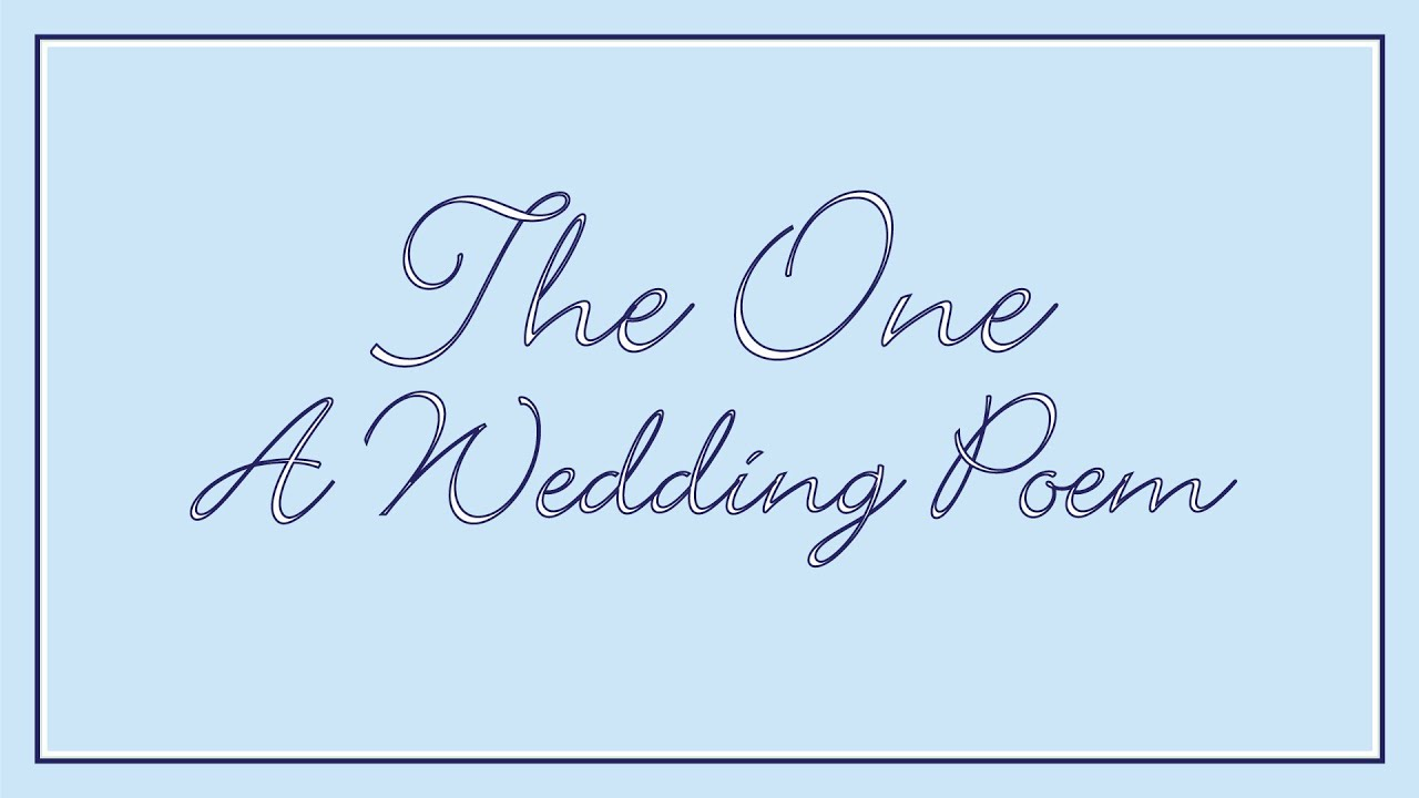 The One Wedding Poem