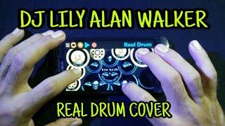 DJ Lily Alan Walker - Cover Real Drum || DJ Terbaru 2019