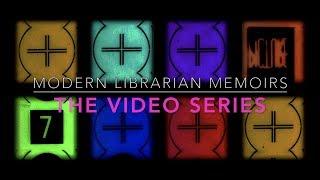 Modern Librarian Memoirs: The Video Series