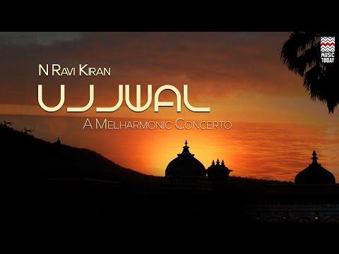 Ujjwal: A Melharmonic Concerto | Audio Jukebox | Instrumental | World Music | N Ravikiran
