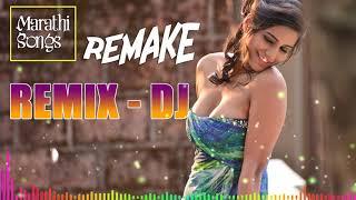 Marathi Remix Songs 2019 - Marathi Top Dj Mix 2019 - NONSTOP PARTY DJ MIX 2019