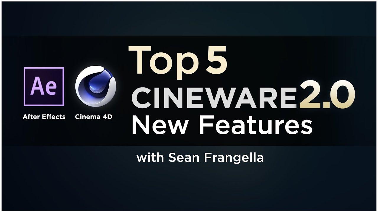 Top 5 New Features of Cineware 2 in after effects (Cinema 4D Lite Tutorial)  - Sean Frangella