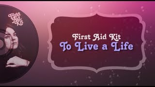 First Aid Kit - To Live a Life (Subtitulada al Español)
