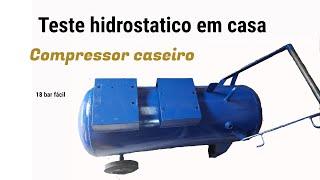 Teste hidrostático reservatório de compressor caseiro compressor caseiro parte 2