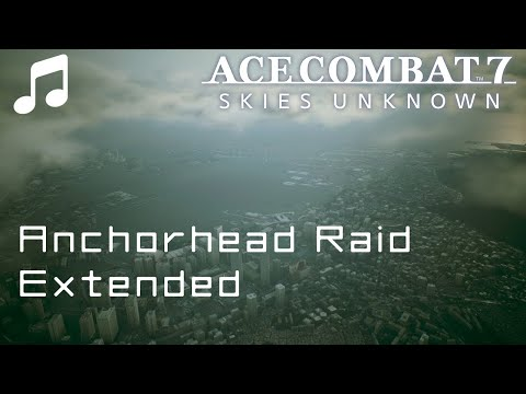 """Anchorhead Raid"" (Extended) - Ace Combat 7"