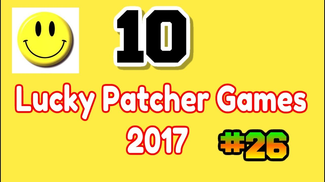 Lucky patcher games list october 2017 | Download Lucky