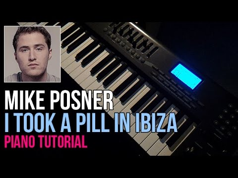 How To Play: Mike Posner - I Took A Pill In Ibiza - Seeb Remix (Piano Tutorial) + Sheet Music
