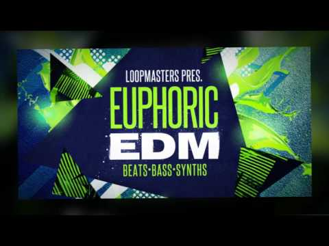 Euphoric EDM - Beats, Bass & Synth Samples & Loops- By Loopmasters Samples