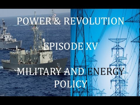 Power & Revolution | United States of America | Episode XV | Military and Energy Policy