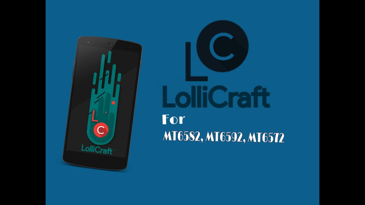 [ROM] LOLLICRAFT ROM FOR MT6582, MT6592,MT6572!! LOOKS AND REVIEW