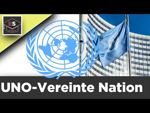 Vereinte Nationen UNO - UN - erklärt in unter 10 Minuten!