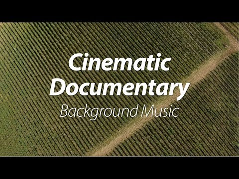 Uplifting Cinematic Documentary Background Music for Videos