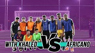 لعبنا مباراة قوية ضد فريق من قارة افريقيا !! ( مباراة صعبة لا تفوتكم !! )