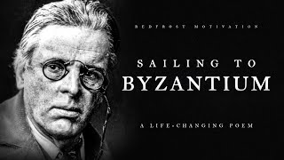 Sailing to Byzantium - W. B. Yeats (Powerful Life Poetry)