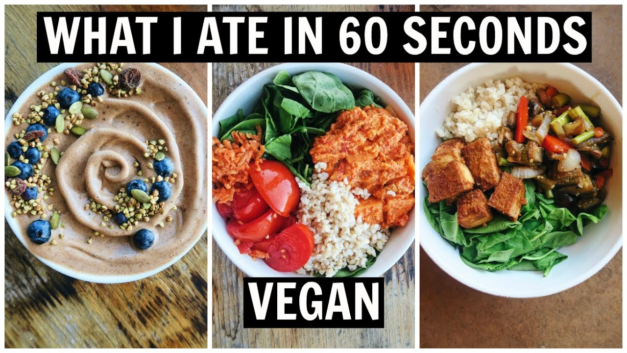 What I Ate in 60 Seconds [ Easy VEGAN Meal Ideas ]