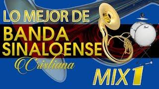 Banda Sinaloense Cristiana LO MEJOR MIX-1