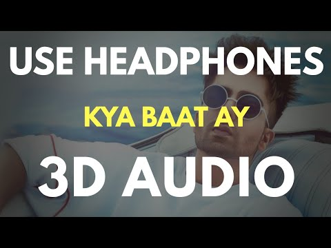 Kya Baat Ay (3D AUDIO) | Virtual 3D Audio