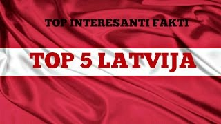 TOP 5 interesanti fakti - Latvija