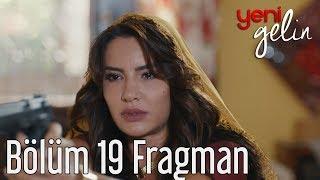 Yeni Gelin 19. Bölüm Fragman
