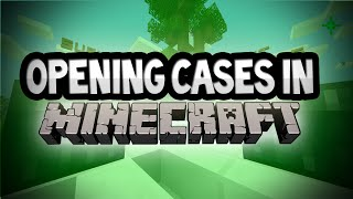 OPENING CASES ON MINECRAFT?