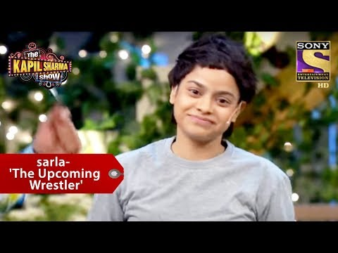 Sarla - 'The Upcoming Wrestler' - The Kapil Sharma Show