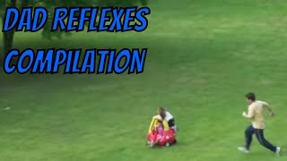 Dad Reflexes Compilation