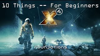 X4 Foundations -- 10 Things I Wish I Knew From The Start (Beginner Guide)