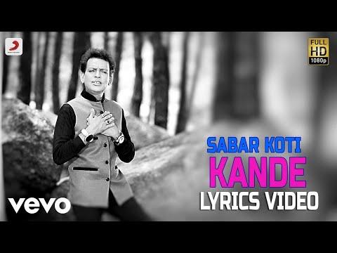 Kande - Lyrics Video   Sabar Koti