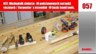 057.Niezbędnik stolarza-10 podstawowych narzędzi ręcznych/ Carpenter`s essential-10 basic hand tools