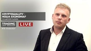 Kryptowaluty - nowa ekonomia?, Sylwester Suszek, #78 TJS