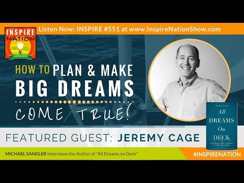 🌟 JEREMY CAGE: How to Plan & Make Big Dreams Come True! | All Dreams on Deck