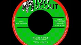 Two Heads - Push Away (Tuff Scout 125)