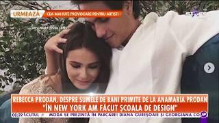 Rebecca Prodan, despre sumele de bani primite de la mama ei, Anamaria Prodan