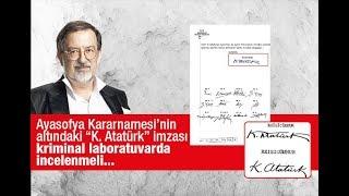 """Murat Bardakçı : Ayasofya Kararnamesi'nin altındaki """"K  Atatürk"""" imzası gerçek mi"""