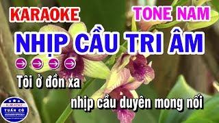 Karaoke Nhịp Cầu Tri Âm || Nhạc Sống Tone Nam Tuấn Cò Karaoke