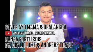Cover Ayo Mama & Ofalangga By. Abylio Joze🎤 Ft. An