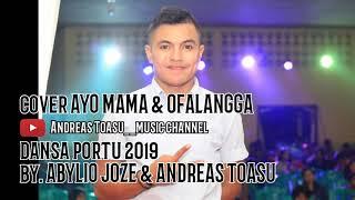 Download lagu cover AYO MAMA & OFALANGGA by. ABYLIO JOZE🎤 ft. ANDREAS TOASU🎹 dansa portu terbaru MARET 2019
