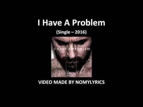 Nomy - I have a problem / Lyrics