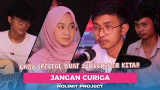 JANGAN CURIGA - OFFICIAL LIVE VERSION NOLIMIT PROJECT
