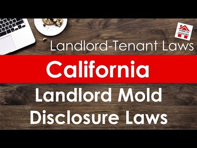 California Landlord Mold Disclosure Laws | American Landlord